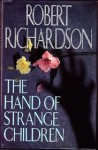 The Hand Of Strange Children - Robert Richardson