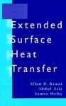 Extended Surface Heat Transfer - Allan D. Kraus, Abdul Aziz, James Welty