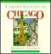 Short History of Chicago - Robert Cromie