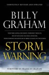 Storm Warning: Whether global recession, terrorist threats, or devastating natural disasters, these ominous shadows must bring us back to the Gospel - Billy Graham, Franklin Graham