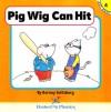 Pig Wig Can Hit - Barney Saltzberg