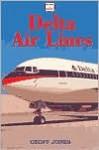 Delta Airlines Book (Abc Airliner) - Geoff Jones