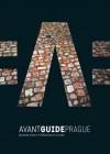 Avant-Guide Prague: Insiders' Guide to Progressive Culture - Dan Levine