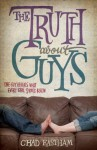 The Truth About Guys - Chad Eastham