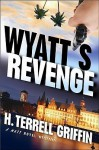 Wyatt's Revenge (Matt Royal Mysteries, No. 4) - H. Terrell Griffin