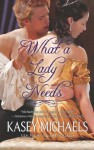 What a Lady Needs (Mills & Boon M&B) (Mills & Boon Special Releases) - Kasey Michaels