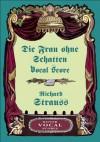 Die Frau ohne Schatten Vocal Score - Richard Strauss, Opera and Choral Scores