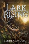 Lark Rising - Sandra Waugh