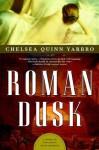 Roman Dusk (Saint-Germain series, #19) - Chelsea Quinn Yarbro