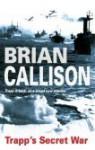 Trapp's Secret War - Brian Callison