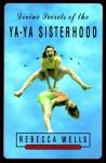 Divine Secrets Of The Ya Ya Sisterhood - Rebecca Wells