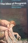 The Idea of Progress: History and Society - Sidney Pollard