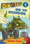 Dinotrux Go to School - Chris Gall