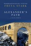 Alexander's Path - Freya Stark