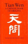 Tian Wen: A Chinese Book of Origins - Qu Yuan, Stephen Field