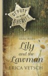 Lily and the Lawman - Erica Vetsch
