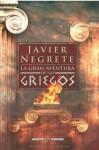 La gran aventura de los griegos (Historia (la Esfera)) (Spanish Edition) - Javier Negrete