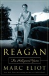 Reagan: The Hollywood Years - Marc Eliot