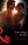 The Heat Is On (Mills & Boon Blaze) - Jill Shalvis