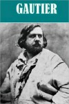 The Essential Theophile Gautier Collection (8 works) - Théophile Gautier