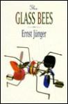 The Glass Bees - Ernst Jünger, Louise Bogan