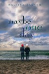 Maybe One Day - Melissa Kantor