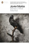 When I Was Mortal (Penguin Translated Texts) - Javier Marías