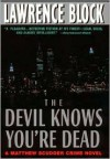 The Devil Knows You're Dead: A Matthew Scudder Crime Novel - Lawrence Block