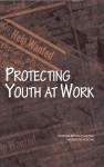 Protecting Youth at Work - National Research Council, Institute of Medicine