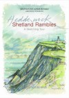 Shetland Rambles: A Sketching Tour of Shetland Retracing the Footsteps of Victorian Artist John T. Reid - Mairi Hedderwick