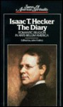 Isaac T. Hecker, the Diary: Romantic Religion in Ante-Bellum America - Isaac Thomas Hecker, John Farina