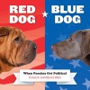 Red Dog/Blue Dog: Tails that Wag to the Left and the Right - Chuck Sambuchino