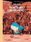 Hilda and the Bird Parade - Luke Pearson