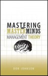 Mastering the Masterminds of Management Theory - Don Johnson