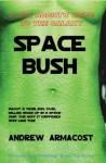 Space Bush - Andrew Armacost