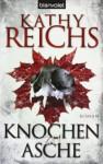 Knochen zu Asche (Temperance Brennan, #10) - Kathy Reichs, Klaus Berr