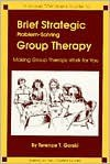 Problem- Solving Group Therapy: A Group Member's Guide For Getting The Most Out Of Group Therapy - Terence T. Gorski