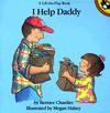I Help Daddy - Bernice Chardiet