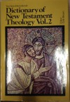 The New International Dictionary of New Testament Theology: Vol. 2 - Colin Brown
