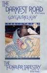 The Darkest Road (Fionavar Tapestry, Book 3) - Guy Gavriel Kay