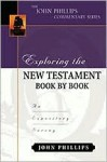 Exploring the New Testament Book by Book: An Expository Survey (The John Phillips Commentary Series) - John Phillips