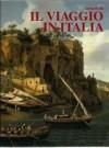 Il viaggio in Italia. Storia di una grande tradizione culturale dal XVI al XIX secolo - Attilio Brilli