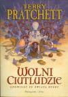 Wolni Ciutludzie - Terry Pratchett