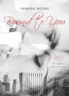 Bound to You: Part 1 - Vanessa Booke