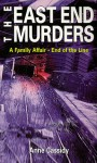 The East End Murders: A Family Affair / End of the Line - Anne Cassidy