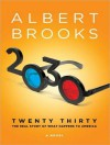 2030: The Real Story of What Happens to America - Albert Brooks, Dick Hill