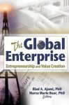 The Global Enterprise: Entrepreneurship and Value Creation - Erdener Kaynak, Riad Ajami, Marca Marie Bear