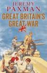 Great Britain's Great War - Jeremy Paxman