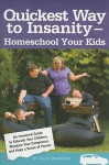 Quickest Way to Insanity - Homeschool Your Kids - Julie Anderson