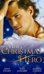 Her Christmas Hero - Anne Stuart, Tina Leonard, Marion Lennox